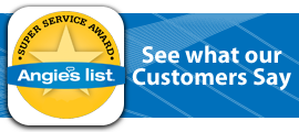 Click here to see what our Customers Say on Angie's List